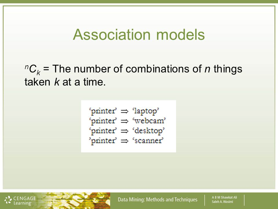 Association models nCk = The number of combinations of n things taken k at a time.