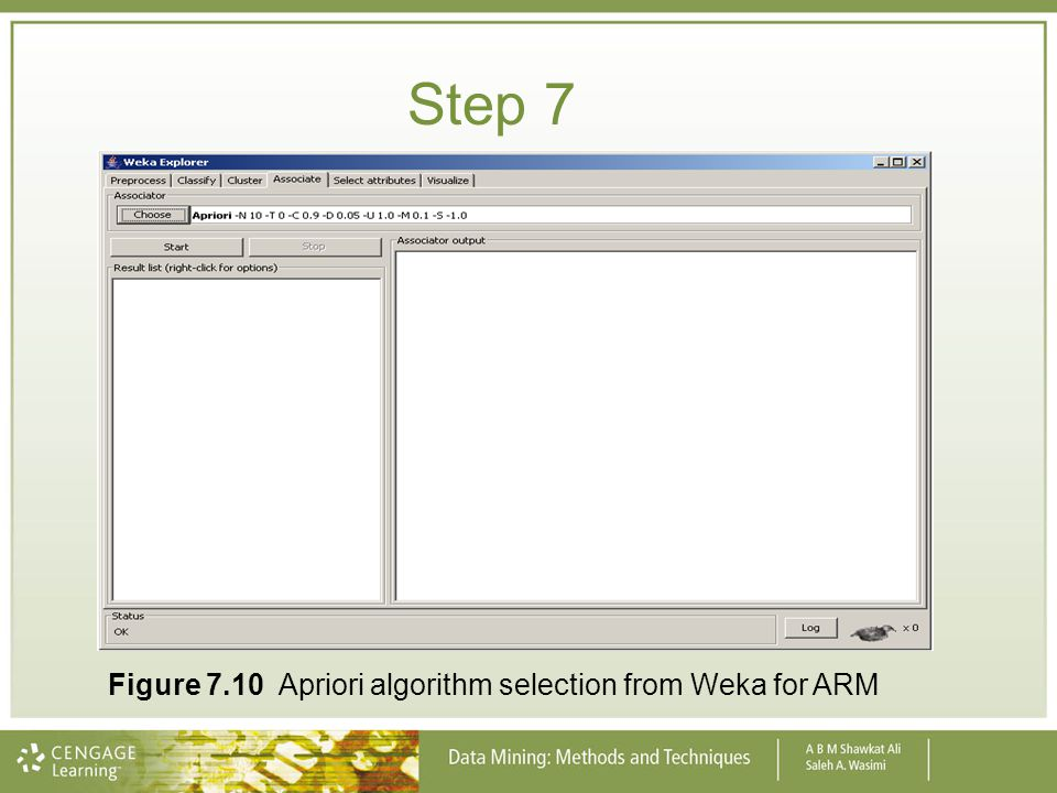 Step 7 Figure 7.10 Apriori algorithm selection from Weka for ARM