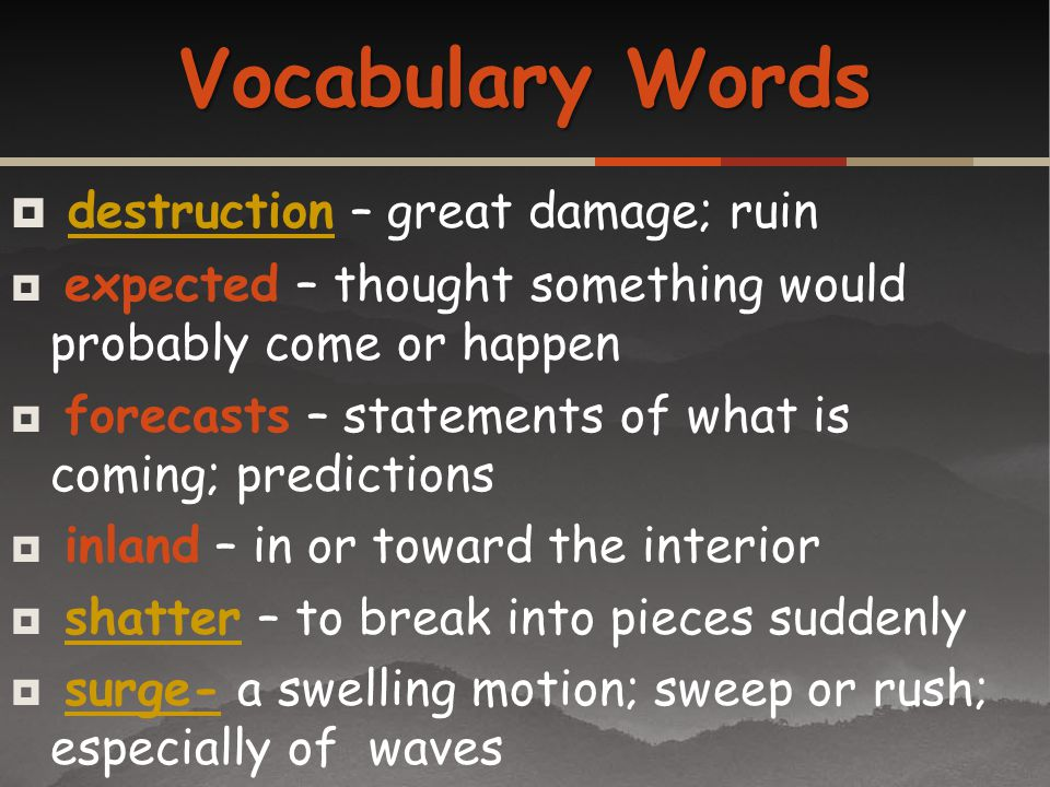 Vocabulary Words destruction – great damage; ruin