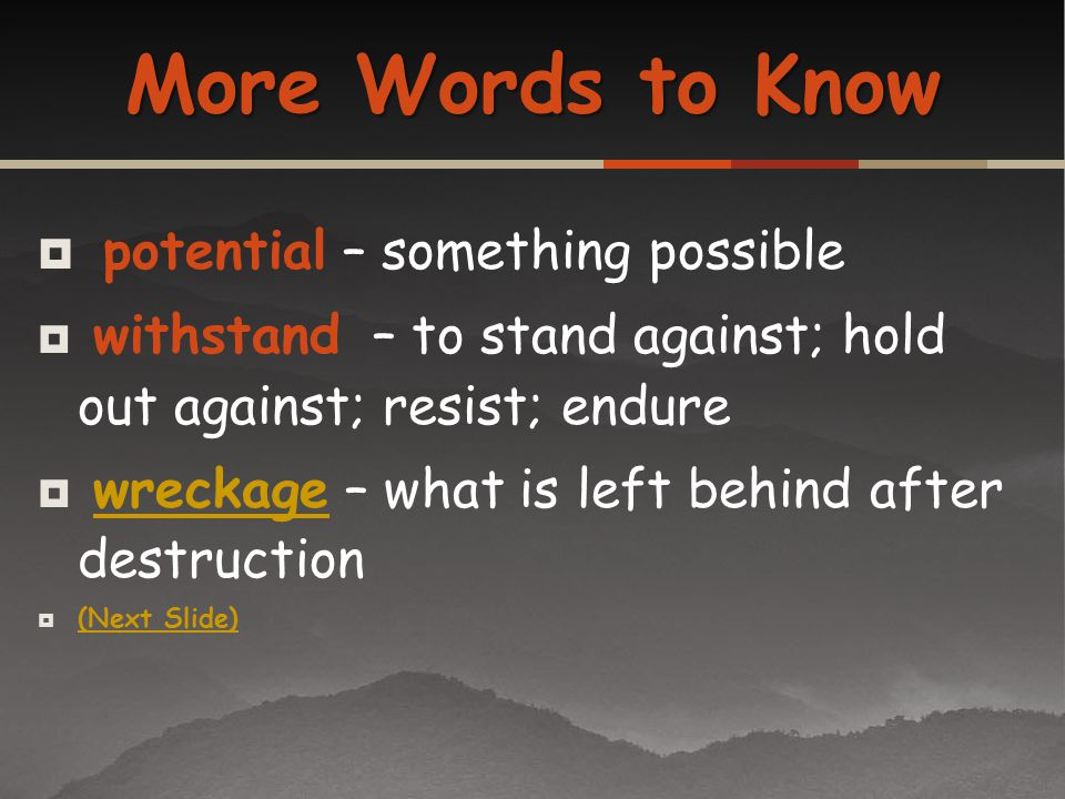 More Words to Know potential – something possible