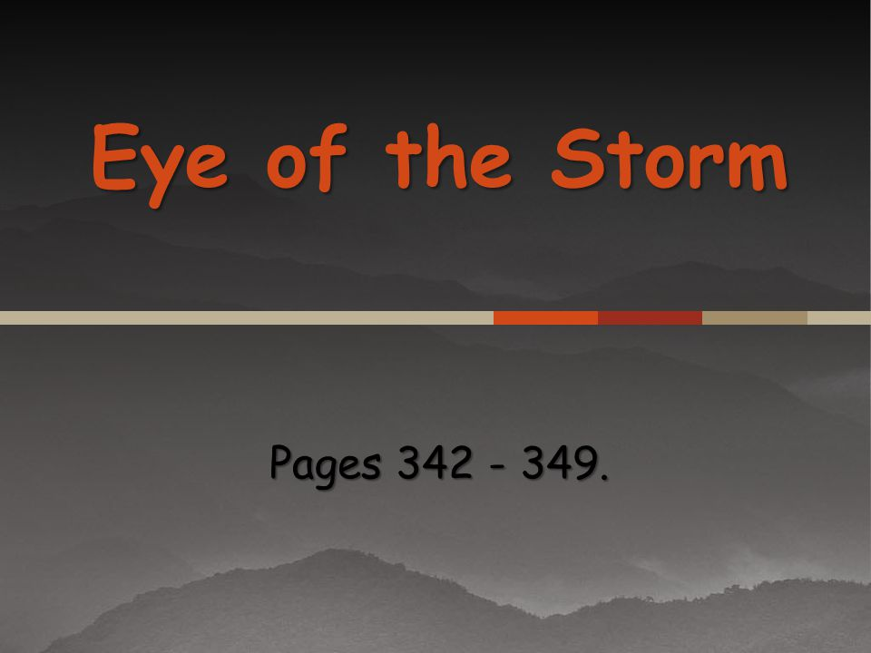 Eye of the Storm Pages 342 - 349.