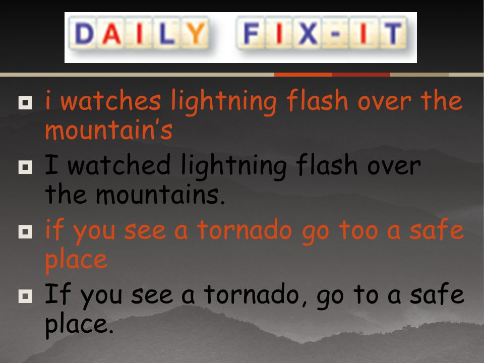 i watches lightning flash over the mountain's