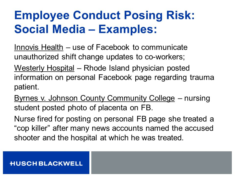 Employee Conduct Posing Risk: Social Media – Examples: