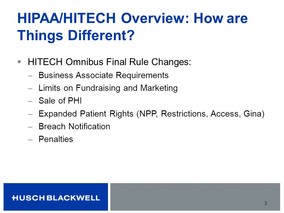 HIPAA/HITECH Overview: How are Things Different