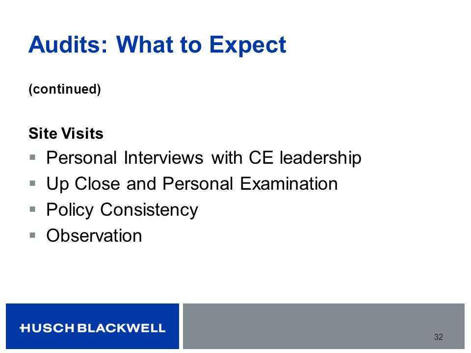 Audits: What to Expect Personal Interviews with CE leadership