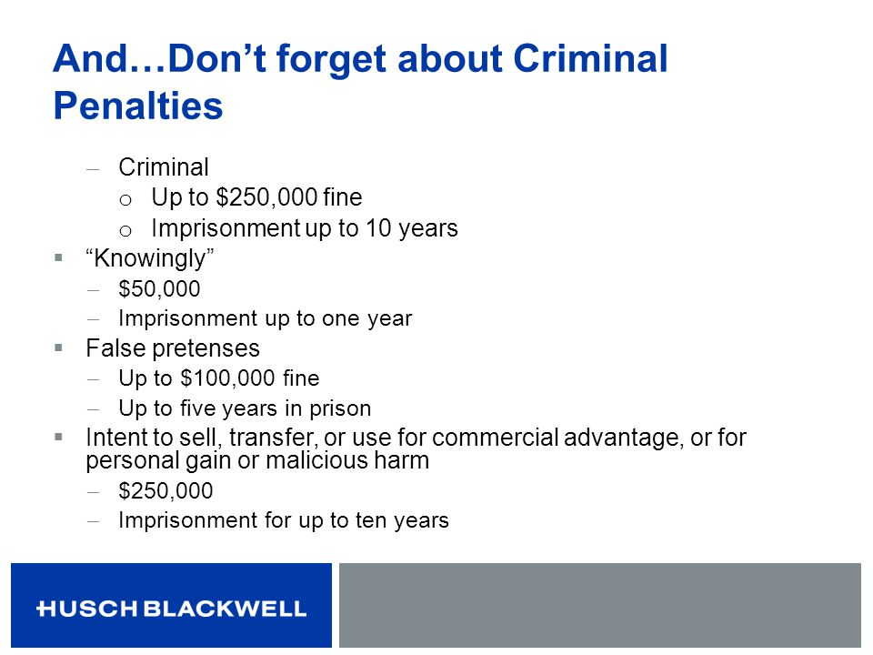 And…Don't forget about Criminal Penalties