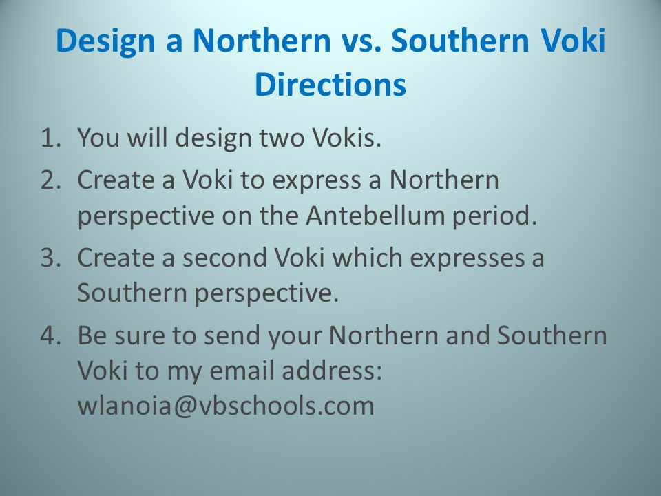 Design a Northern vs. Southern Voki Directions