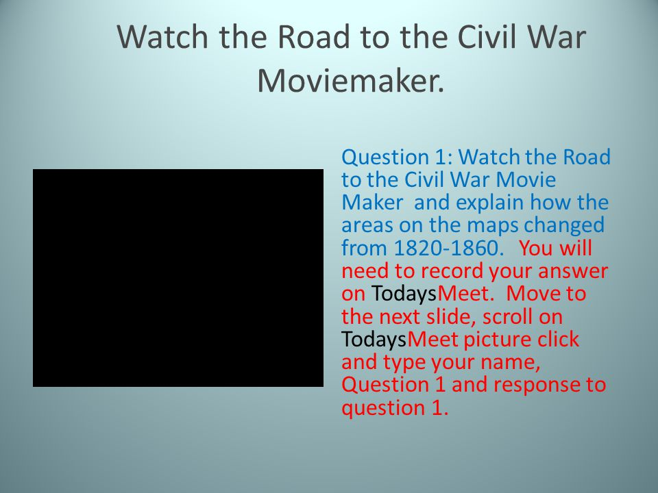 Watch the Road to the Civil War Moviemaker.