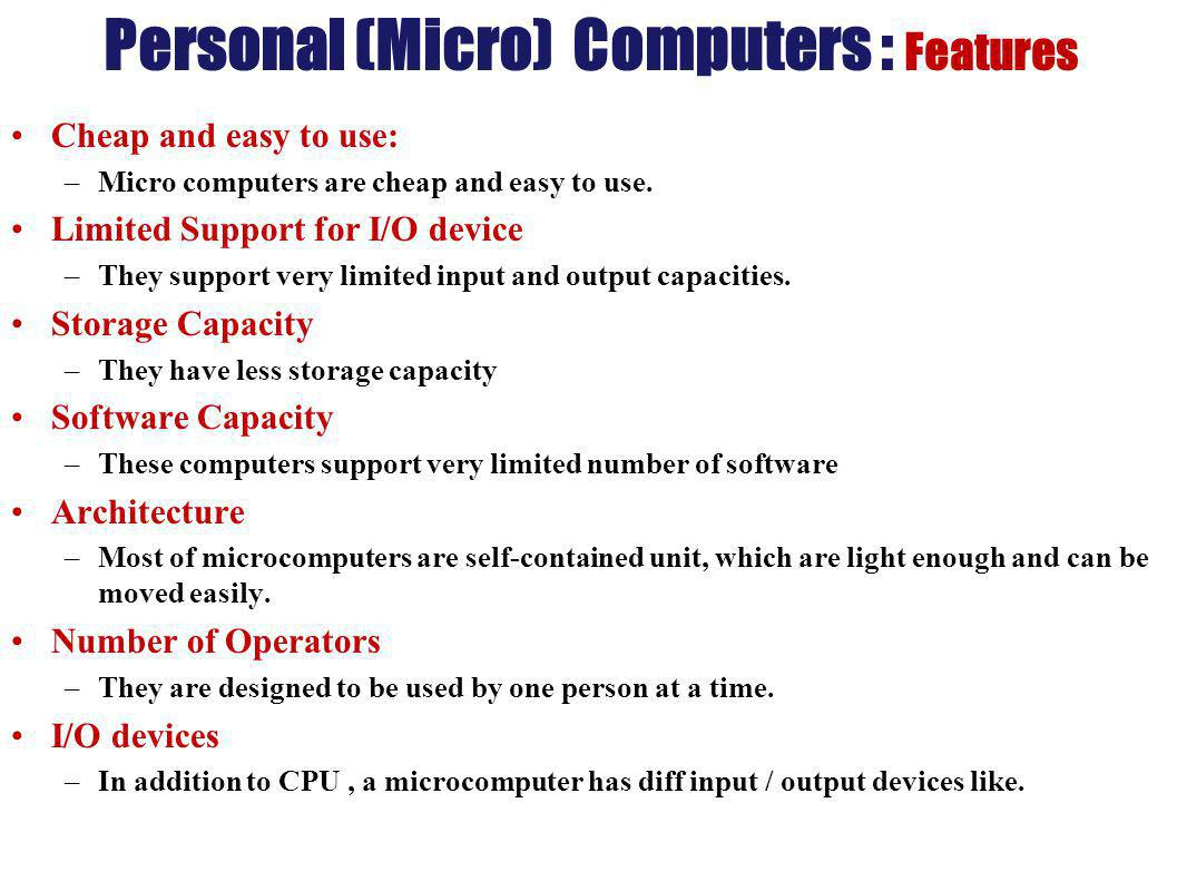 Personal (Micro) Computers : Features