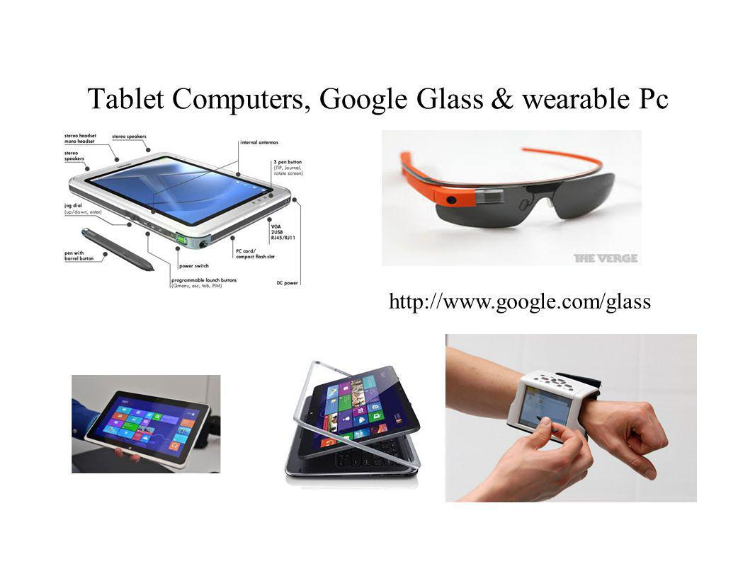 Tablet Computers, Google Glass & wearable Pc