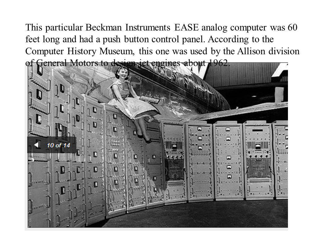 This particular Beckman Instruments EASE analog computer was 60 feet long and had a push button control panel.