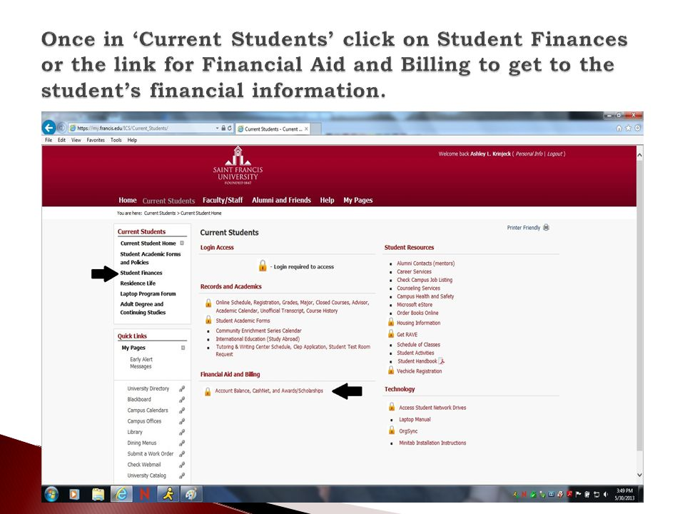 Once in 'Current Students' click on Student Finances or the link for Financial Aid and Billing to get to the student's financial information.