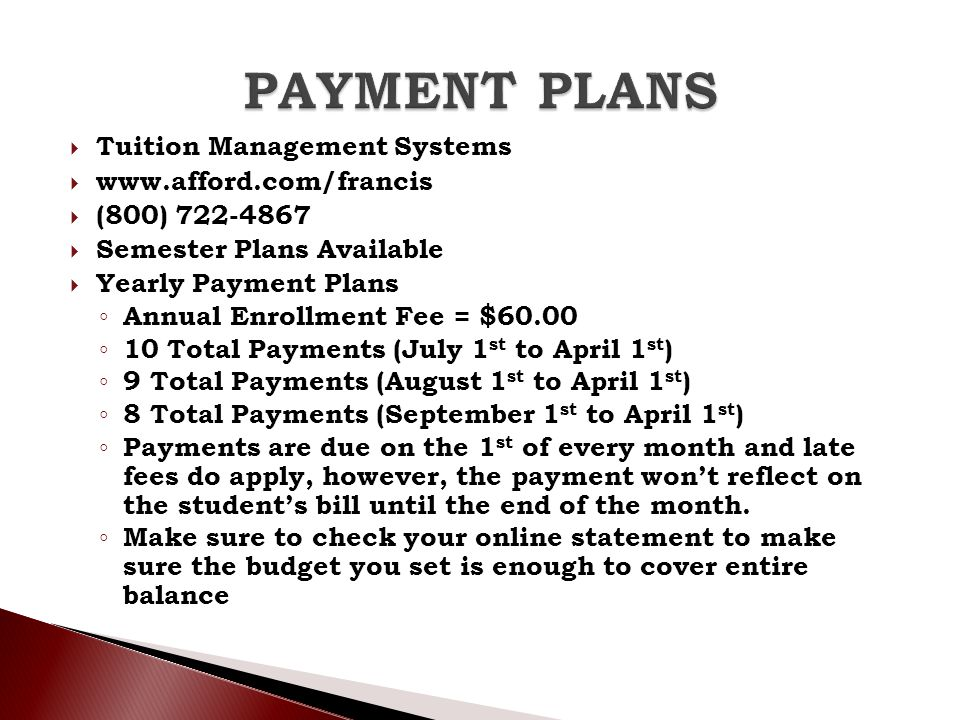 PAYMENT PLANS Tuition Management Systems www.afford.com/francis
