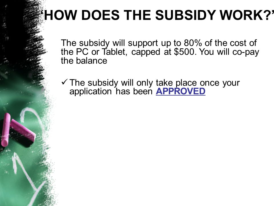 'HOW DOES THE SUBSIDY WORK '