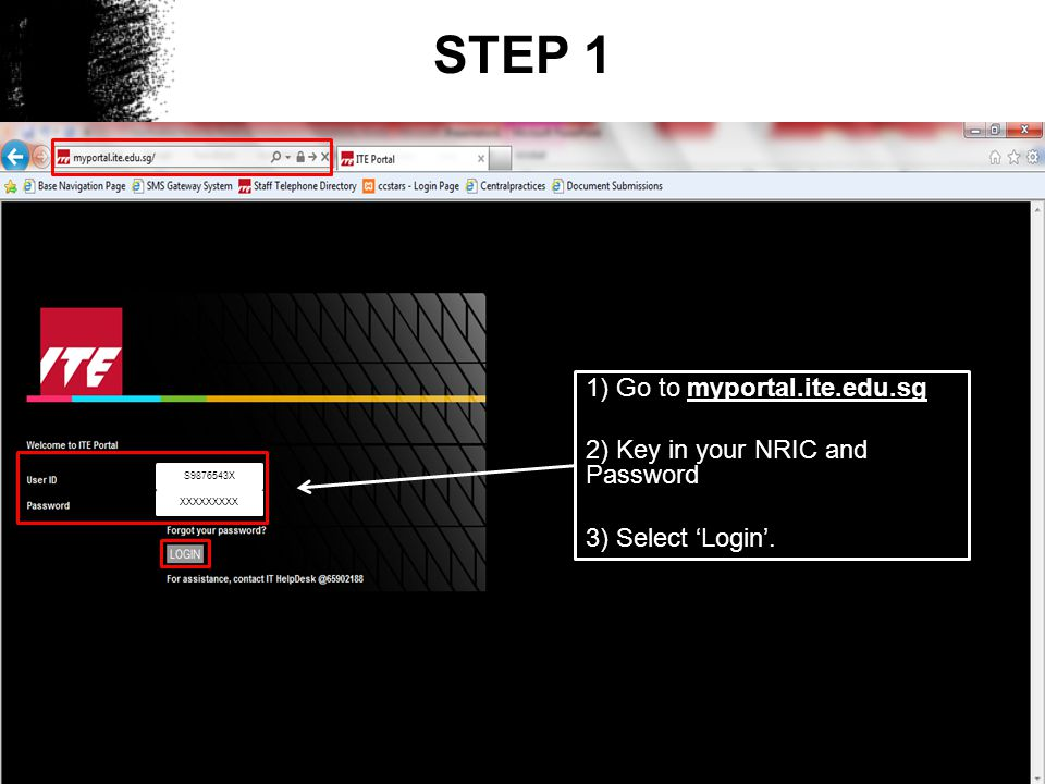 STEP 1 1) Go to myportal.ite.edu.sg 2) Key in your NRIC and Password