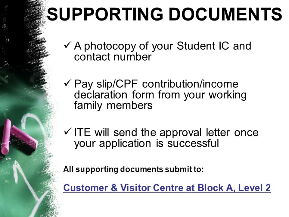 SUPPORTING DOCUMENTS A photocopy of your Student IC and contact number