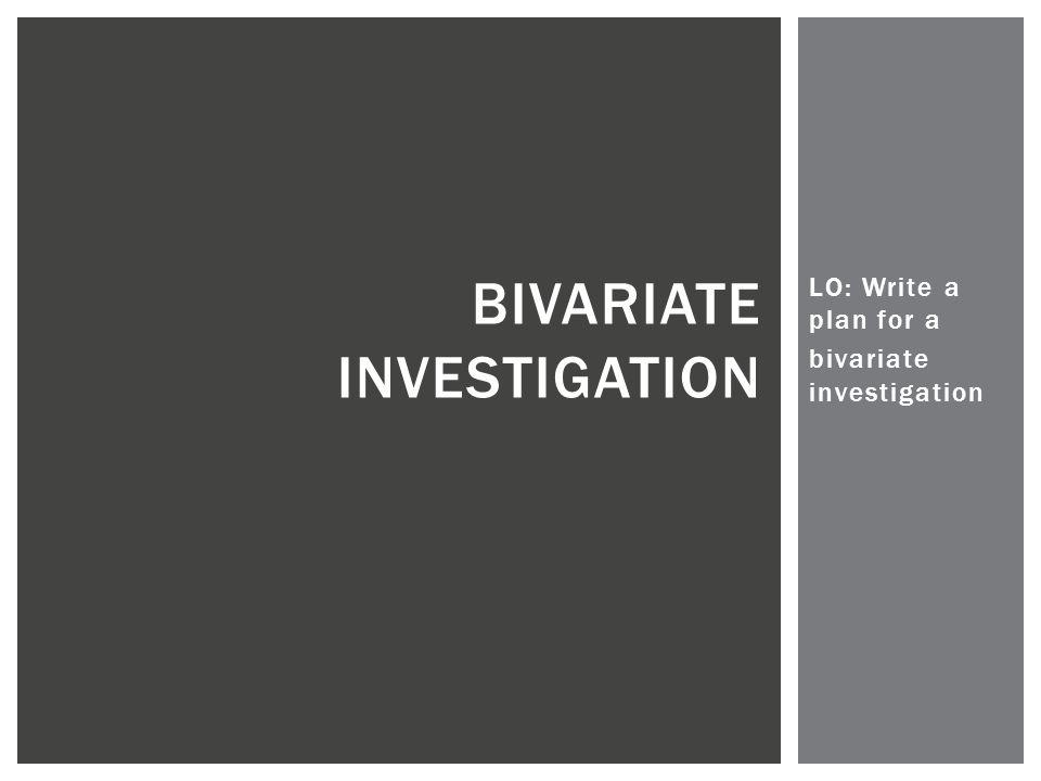 Bivariate investigation