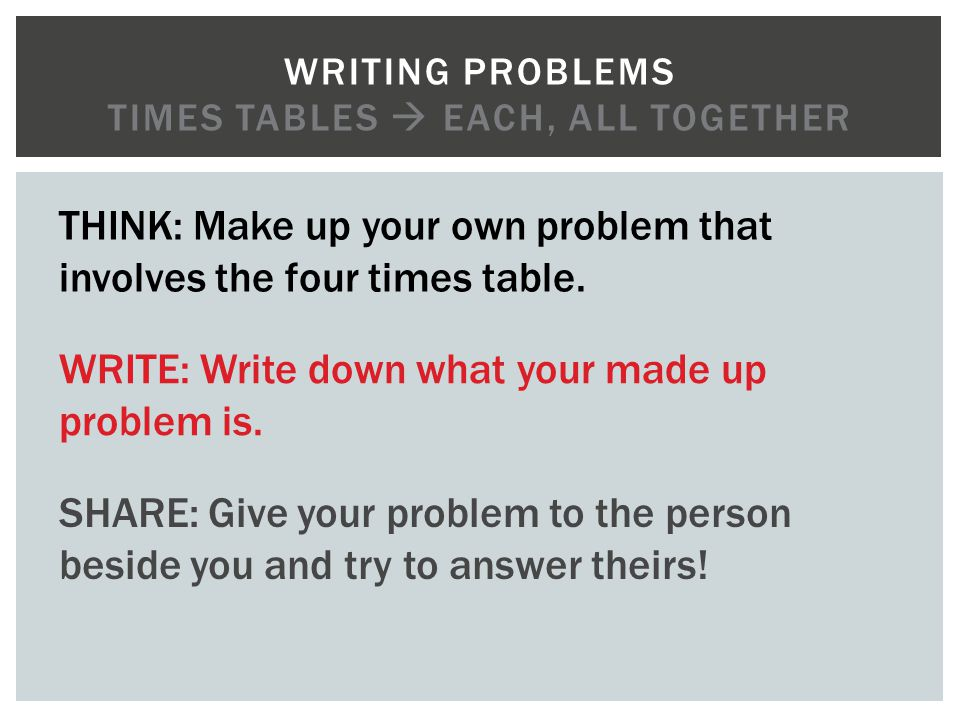 Writing problems TIMES tables  EACH, all together