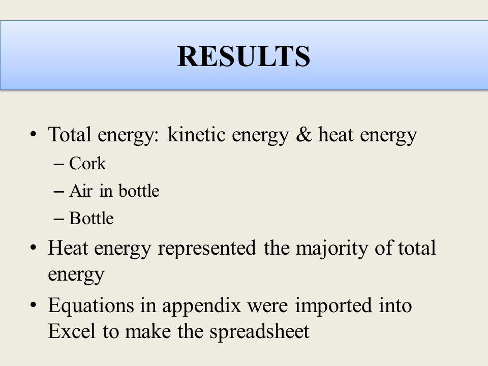 RESULTS Total energy: kinetic energy & heat energy