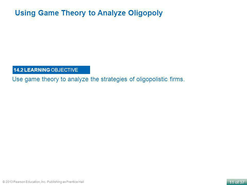 Using Game Theory to Analyze Oligopoly