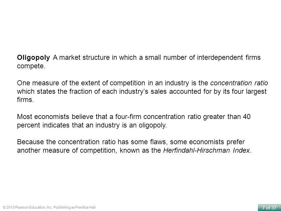 Oligopoly A market structure in which a small number of interdependent firms compete.