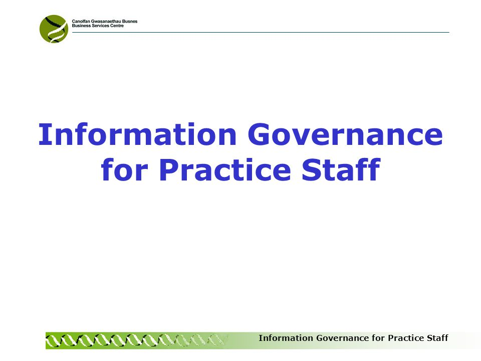 Information Governance for Practice Staff