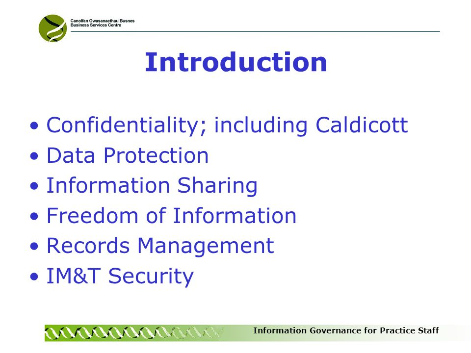Introduction Confidentiality; including Caldicott Data Protection