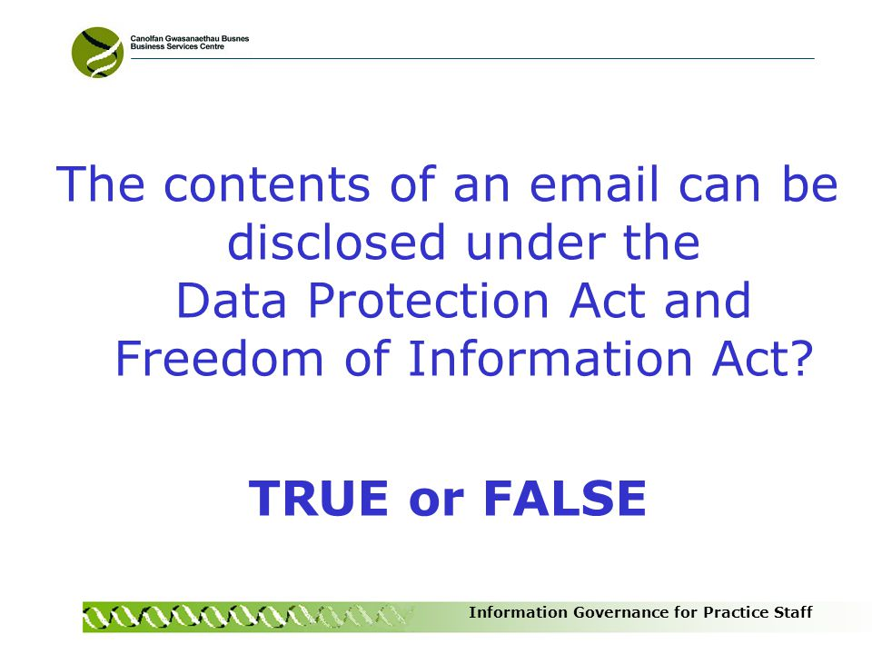 The contents of an email can be disclosed under the Data Protection Act and Freedom of Information Act