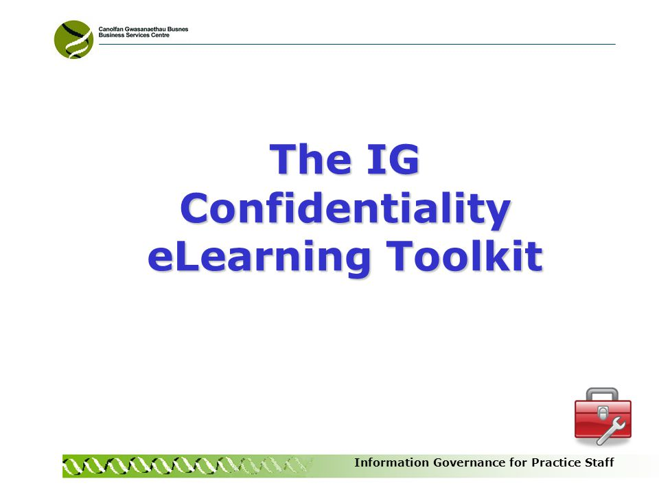 The IG Confidentiality eLearning Toolkit