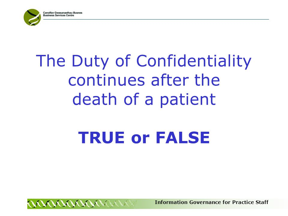 The Duty of Confidentiality continues after the death of a patient