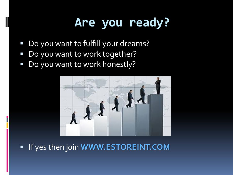 Are you ready Do you want to fulfill your dreams
