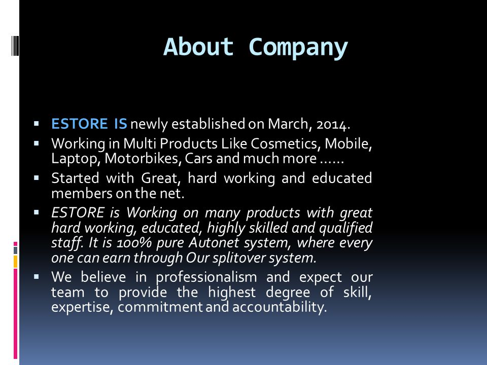 About Company ESTORE IS newly established on March, 2014.