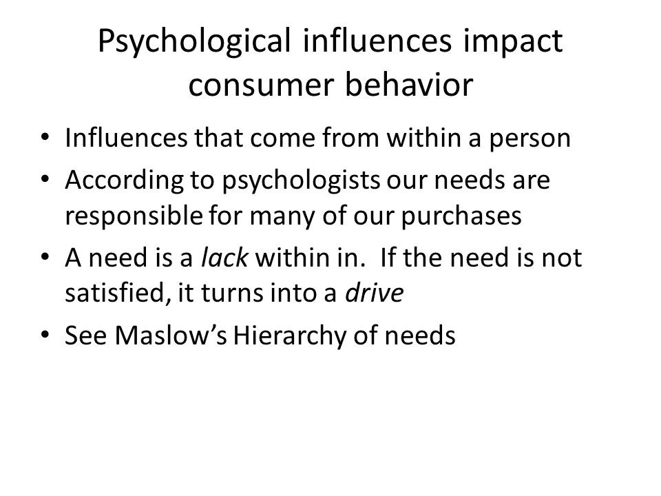 Psychological influences impact consumer behavior