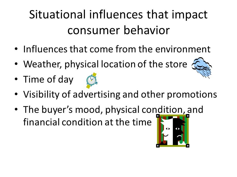 Situational influences that impact consumer behavior