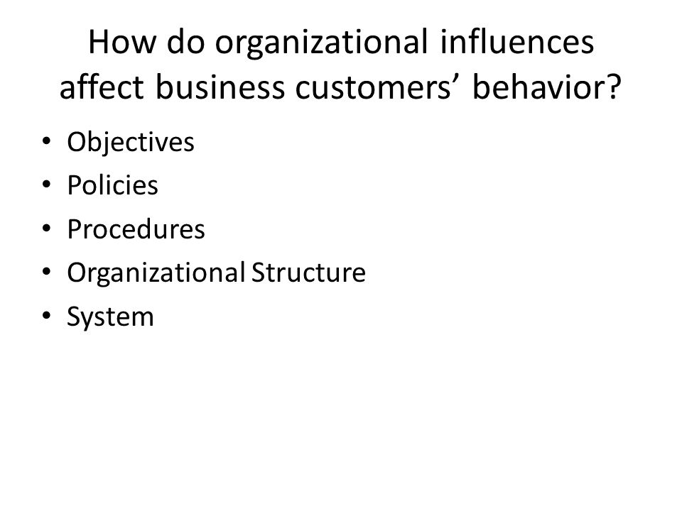 How do organizational influences affect business customers' behavior