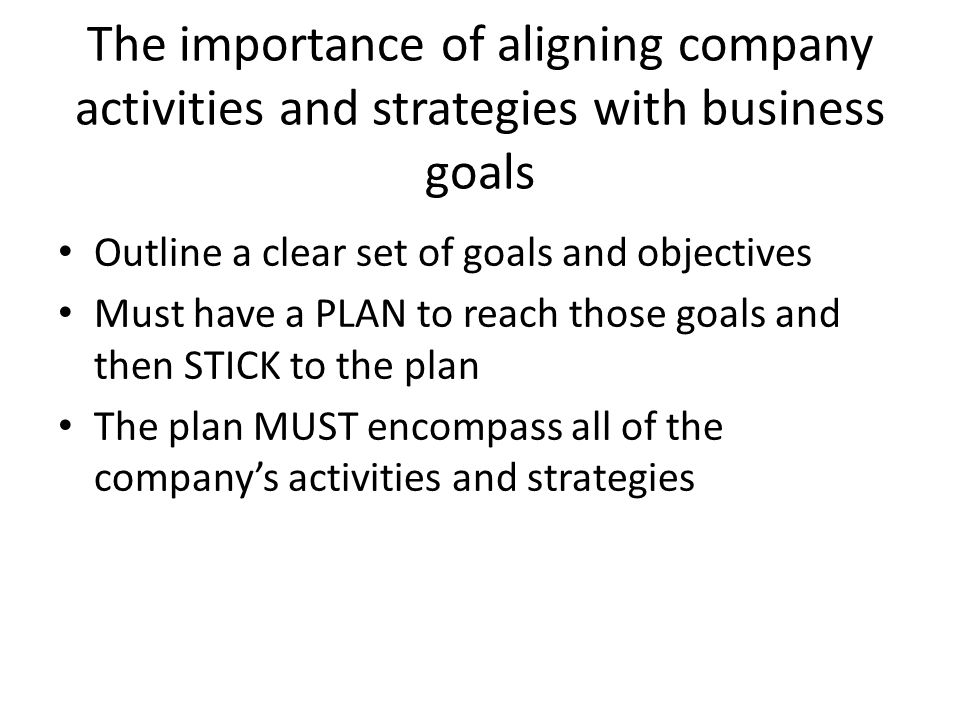 The importance of aligning company activities and strategies with business goals