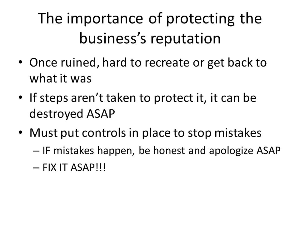 The importance of protecting the business's reputation