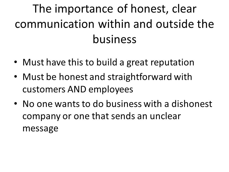 The importance of honest, clear communication within and outside the business