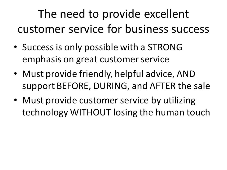 The need to provide excellent customer service for business success