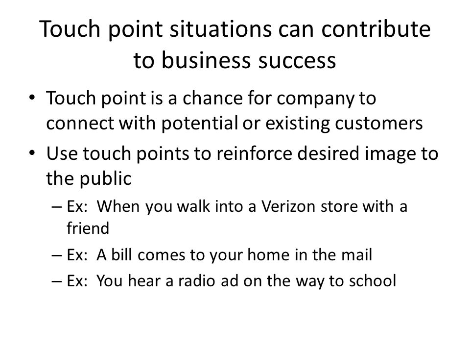 Touch point situations can contribute to business success
