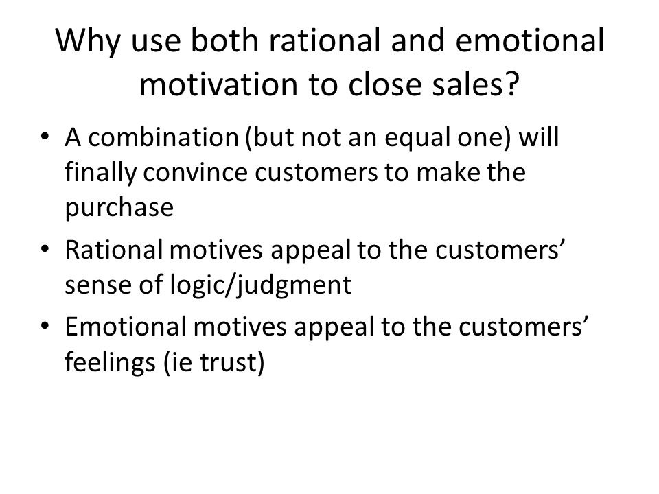Why use both rational and emotional motivation to close sales