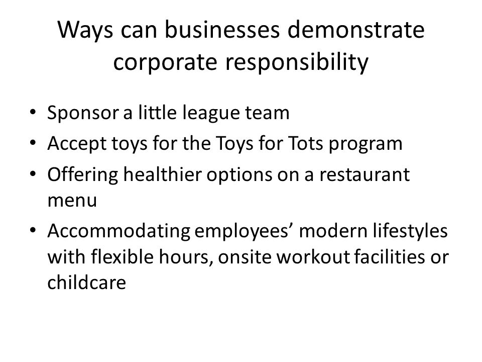 Ways can businesses demonstrate corporate responsibility