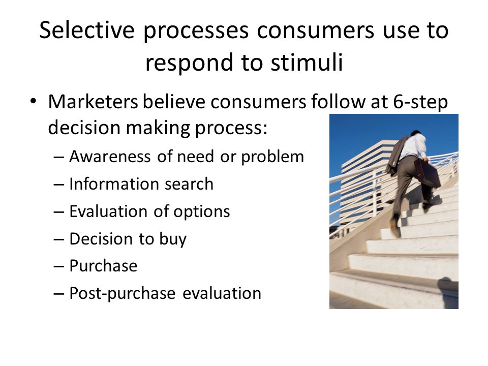 Selective processes consumers use to respond to stimuli