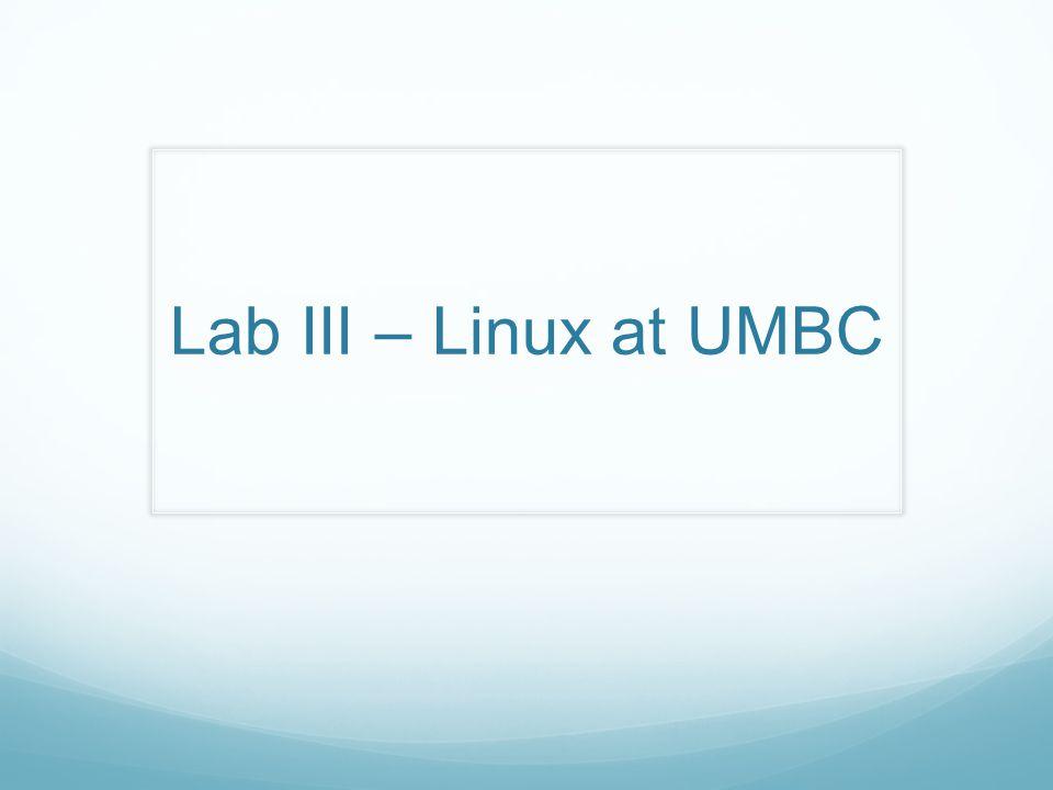 Lab III – Linux at UMBC