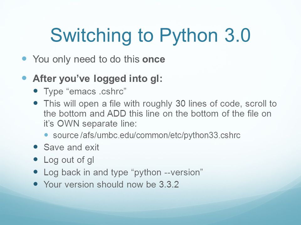 Switching to Python 3.0 You only need to do this once