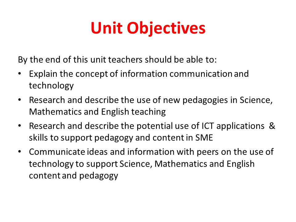 Unit Objectives By the end of this unit teachers should be able to: