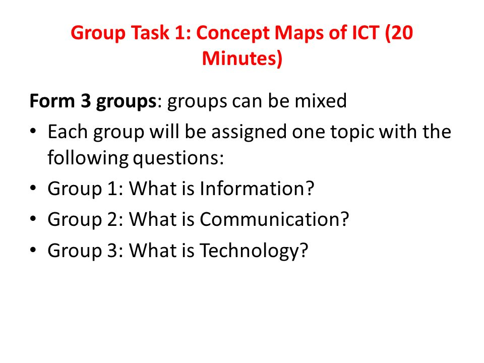 Group Task 1: Concept Maps of ICT (20 Minutes)