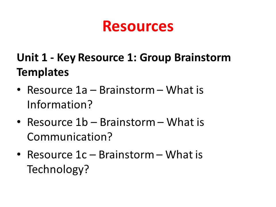 Resources Unit 1 - Key Resource 1: Group Brainstorm Templates