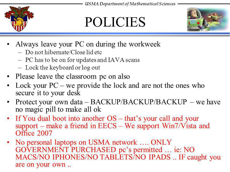 POLICIES Always leave your PC on during the workweek