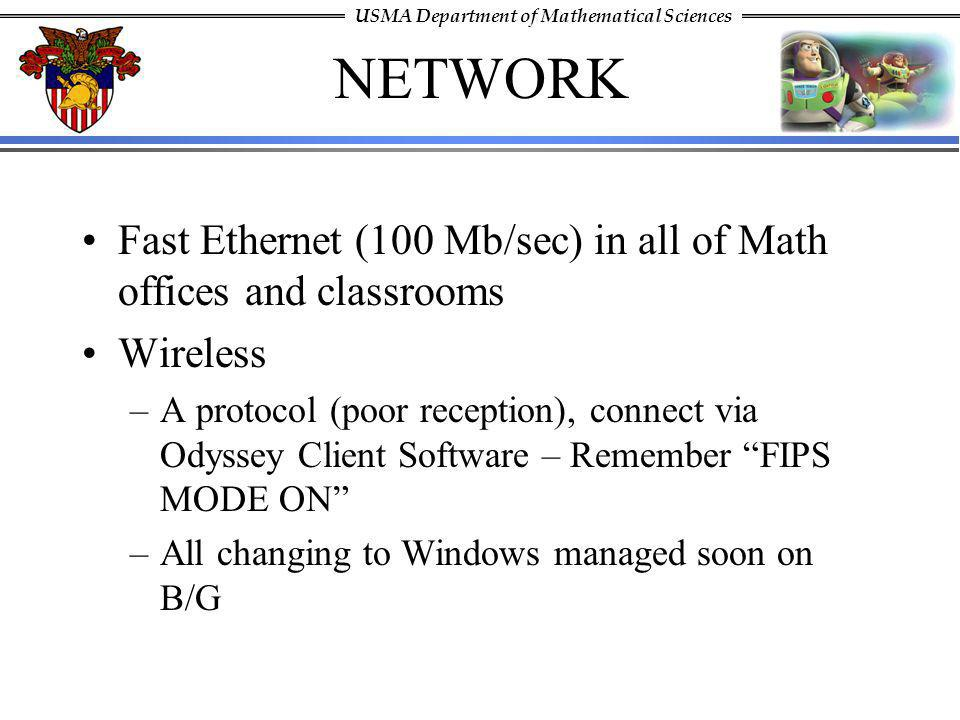 NETWORK Fast Ethernet (100 Mb/sec) in all of Math offices and classrooms. Wireless.